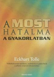 A Most Hatalma a gyakorlatban - Eckhart Tolle